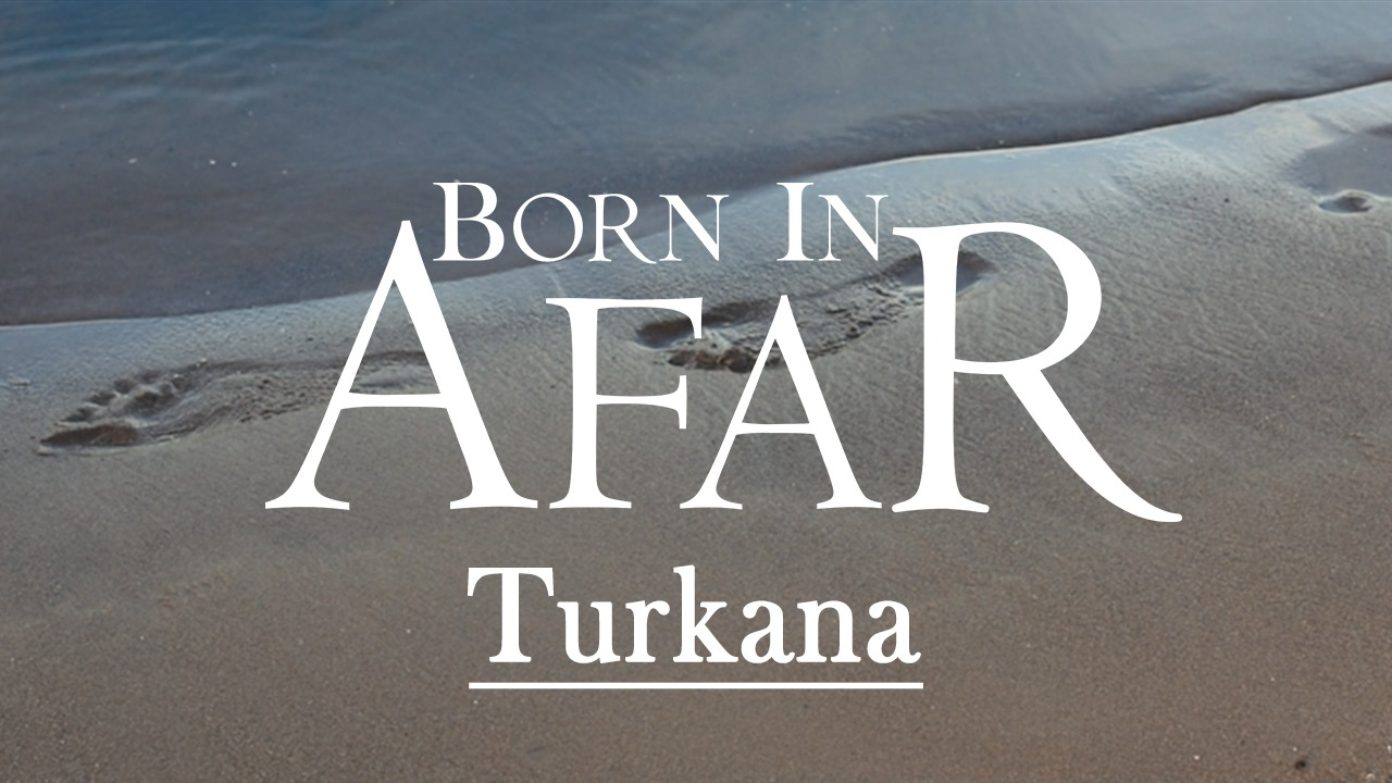 BORN IN AFAR – Turkana (Official Music Video)